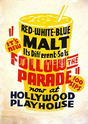 """It's new! - Red white blue malt - It's different - So is Follow the parade"" now at Hollywood Playhouse ca. 1936-1941"