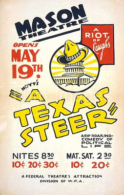 "Hoyt's ""A Texas steer"" a rip roaring comedy of political life ca. 1936-1941"