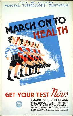 March on to health Get your test now : City of Chicago Municipal Tuburculosis Sanitarium ca. 1939