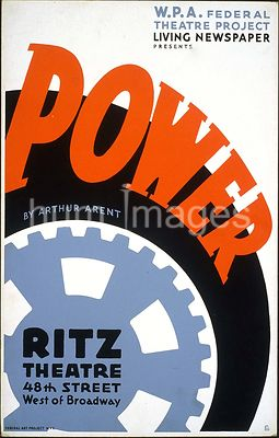"W.P.A. Federal Theatre Project Living Newspaper presents ""Power"" by Arthur Arent ca. 1936-1938"