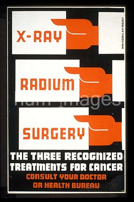 X-Ray, radium, surgery - the three recognized treatments for cancer Consult your doctor or health bureau. ca. 1939