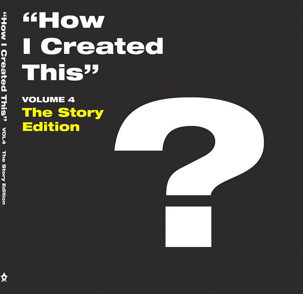 HOW I CREATED THIS VOLUME 4