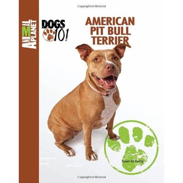 Animal Planet Pit Bull Terrieer Dogs 101 Book Cover